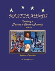 Master Minds: Creativity in Picasso's & Husain's Paintings. Part 4 ebook by Harpal Sodhi