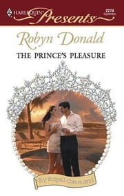 The Prince's Pleasure ebook by Robyn Donald