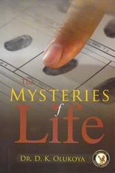 Mysteries of Life ebook by Dr. D. K. Olukoya