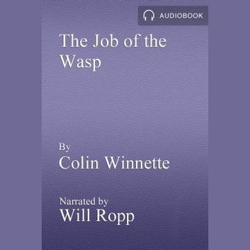 Job of the Wasp, The audiobook by Colin Winnette