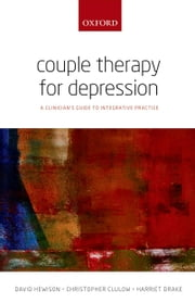 Couple Therapy for Depression: A clinicians guide to integrative practice ebook by David Hewison,Christopher Clulow,Harriet Drake