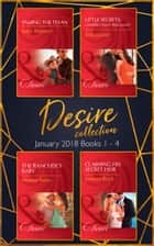Desire Collection: January Books 1 - 4: Taming the Texan / Little Secrets: Unexpectedly Pregnant / The Rancher's Baby / Claiming His Secret Heir (Mills & Boon e-Book Collections) ebook by Jules Bennett, Maisey Yates, Joss Wood,...