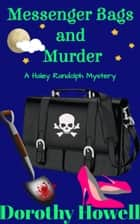 Messenger Bags and Murder (A Haley Randolph Mystery) eBook by Dorothy Howell