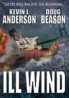 Ill Wind ebook by Kevin J. Anderson,Doug Beason