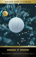 50 Classic Christmas Stories Vol. 3 (Golden Deer Classics) ebook by