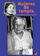 Mujeres de temple ebook by Sara Berenguer Laosa