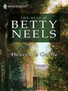 Heaven Is Gentle ebook by Betty Neels