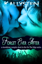 Forget Ever After ebook by Kallysten