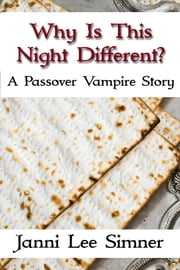 Why Is This Night Different? - A Passover Vampire Story ebook by Janni Lee Simner