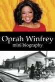 Oprah Winfrey Mini Biography