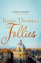 Follies ebook by Rosie Thomas