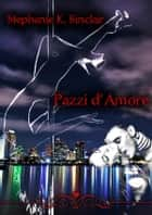 Pazzi d'amore ebook by Stephanie K. Sinclair