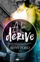 À la dérive eBook by Rhys Ford, Mylène Régnier