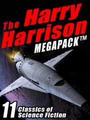 The Harry Harrison Megapack - 11 Classics of Science Fiction ebook by Harry Harrison