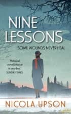 Nine Lessons ebook by Nicola Upson