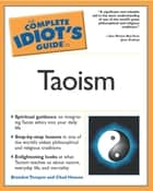 The Complete Idiot's Guide to Taoism ebook by Brandon Toropov, Chadwick Hansen