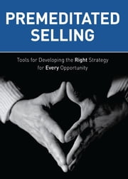 Premeditated Selling ebook by Steve Gielda; Kevin Jones