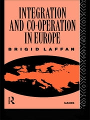 Integration and Co-operation in Europe ebook by Brigid Laffan