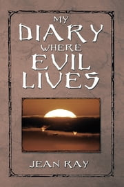 My Diary Where Evil Lives ebook by Jean Ray