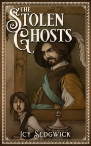 The Stolen Ghosts ebook by Icy Sedgwick