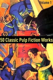 50 Classic Pulp Fiction Works: Volume One ebook by Max Brand