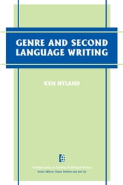 Genre and Second Language Writing ebook by Ken Hyland