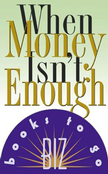 When Money Isn't Enough - How Women Are Finding the Soul of Success - Biz Book to Go ebook by Connie Glaser,Barbara Smalley
