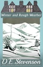 Winter and Rough Weather ebook by D.E. Stevenson
