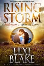 After the Storm: Midseason Episode 1 ebook by Lexi Blake