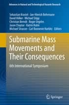 Submarine Mass Movements and Their Consequences ebook by Sebastian Krastel,Jan-Hinrich Behrmann,David Völker,Michael Stipp,Christian Berndt,Roger Urgeles,Jason Chaytor,Katrin Huhn,Michael Strasser,Carl Bonnevie Harbitz