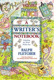 A Writer's Notebook - Unlocking the Writer within You ebook by Kobo.Web.Store.Products.Fields.ContributorFieldViewModel