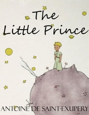 The Little Prince (Unabridged) ebook by Antoine de Saint-Exupéry