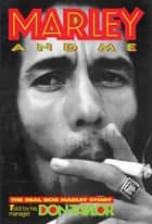 Marley And Me: The Real Bob Marley Story - The Real Bob Marley Story ebook by Don Taylor
