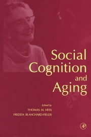Social Cognition and Aging ebook by Hess, Thomas M.