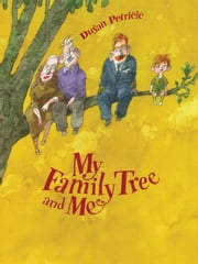 My Family Tree and Me ebook by Dušan Petričić