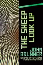 The Sheep Look Up ebook by John Brunner