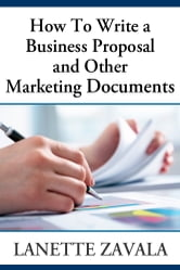 How To Write a Business Proposal and Other Marketing Documents ebook by Lanette Zavala