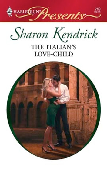 The Italian's Love-Child ebook by Sharon Kendrick