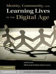 Identity, Community, and Learning Lives in the Digital Age ebook by Julian Sefton-Green,Dr Ola Erstad