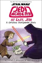 At Last, Jedi (Star Wars: Jedi Academy #9) ebook by