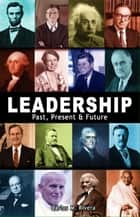 Leadership: Past, Present & Future ebook by Carlos M. Rivera