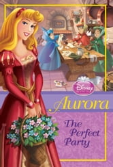 Aurora: The Perfect Party ebook by Wendy Loggia
