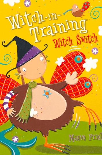 Witch Switch (Witch-in-Training, Book 6) ebook by Maeve Friel