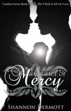 Sacrifice of Mercy - (Cambions #5) ebook by Shannon Dermott