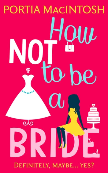 How Not to be a Bride ebook by Portia MacIntosh