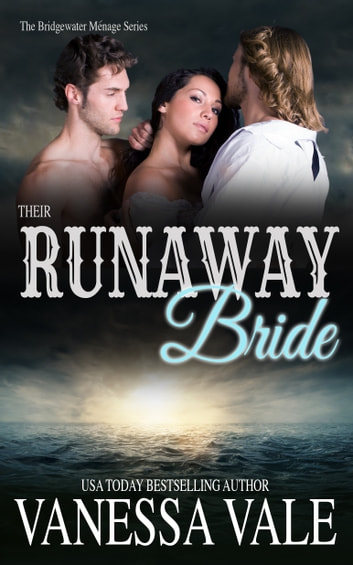 Their Runaway Bride - A Bridgewater Menage Prequel ebook by Vanessa Vale