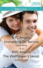 Nyc Angels - Unmasking Dr. Serious/Nyc Angels: The Wallflower's Secret ebook by Laura Iding, Susan Carlisle