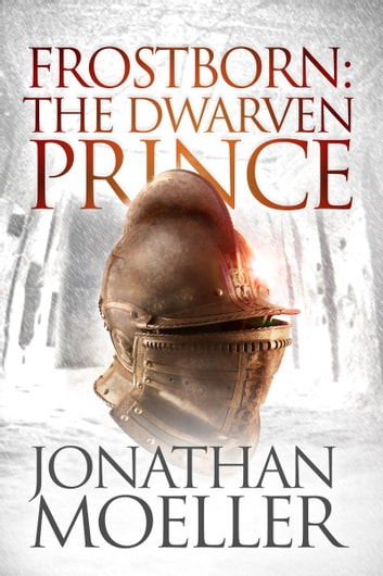 Frostborn: The Dwarven Prince ebook by Jonathan Moeller