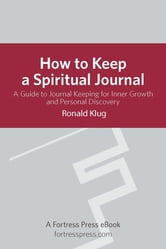 How to Keep Spiritual Jour Revised - A Guide To Journal Keeping For Inner Growth And Personal Discovery ebook by Ronald Klug