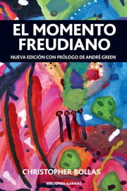 El Momento Freudiano ebook by Christopher Bollas,Jose Maria Ruiz Vaca